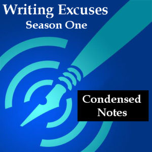 Writing Excuses Season One Notes